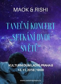 """Taneční koncert """"Setkání dvou světů"""" - Maok & Rishi- Praha -Kulturní dům Ládví, Burešova (Binarova) 1661/2, Praha"""