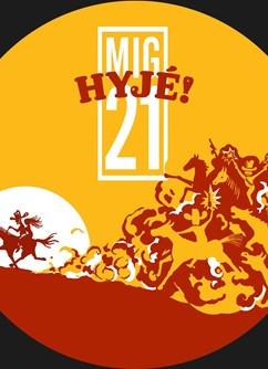 Mig 21 Hyjé! Tour- koncert v Brně -Fléda, Štefánikova 24, Brno