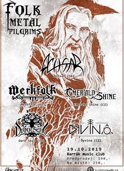 Folk Metal Pilgrims Vol.5- Achsar(SK), Merkfolk(PL), Ďyvina(CZ), Dark Seal(CZ) a Emerald Shine(CZ)- koncert v Ostravě -BARRÁK music club, Havlíčkovo Nábřeží 28, Ostrava