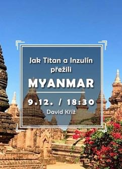 Jak Titan a Inzulín přežili Myanmar