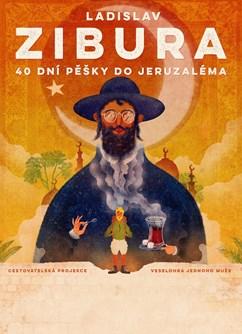 Ladislav Zibura – 40 dní pěšky do Jeruzaléma 17:00- Zlín -Malá scéna Zlín, Štefánikova 2987, Zlín