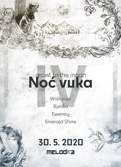Noć Vuka IV - Wolfarian, Runika, Emerald Shine, Ewenay- Brno -Melodka, Kounicova 20/22, Brno