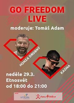 Go Freedom LIVE - FUCK UP NEBO ZKUŠENOST? KAZMA A JAN DROBNÝ- Praha -Etnosvět, Legerova 40, Praha