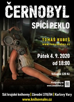 Černobyl – spící peklo – Karlovy Vary- Karlovy Vary -Sál krajské knihovny, Závodní 378/84, Karlovy Vary