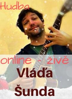 Neuvěřitelná show Vládi Šundy - Koncert Online- Online -Facebook stream, živé vysílání, Online