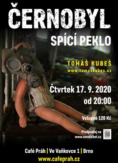 Černobyl – spící peklo – Brno- Brno -Café Práh, Ve Vaňkovce 1, Brno