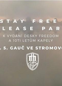 StayFree Release Party - DIRTY BLONDES - FREEDOM- Praha -Gauč ve Stromovce, Výstaviště 415, Praha