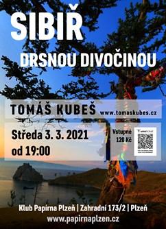Sibiř – drsnou divočinou – Plzeň- Plzeň -Klub Papírna Plzeň, Zahradní 2, Plzeň