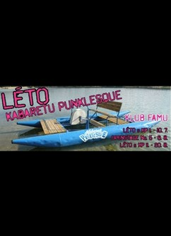 Léto s Kabaretem Punklesque I.- Praha -Klub FAMU, Smetanovo nábřeží 2, Praha