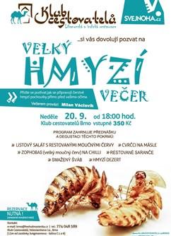 Velký Hmyzí večer- Brno -Klub cestovatelů, Veleslavínova 14, Brno