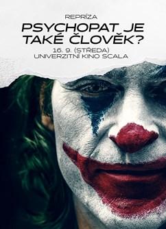 Psychopat je také člověk?- Brno -Univerzitní kino Scala, Moravské náměstí , Brno