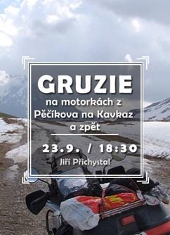 Gruzie, aneb na motorkách z Pěčíkova na Kavkaz a zpět- Brno -Klub cestovatelů, Veleslavínova 14, Brno