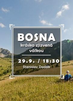 Bosna - kráska zjizvená válkou- Brno -Klub cestovatelů, Veleslavínova 14, Brno
