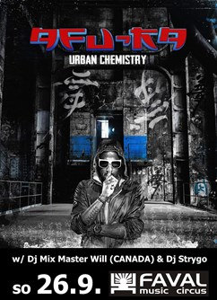Afu-Ra / Urban chemistry, dj Mix Master Wil (CAN), dj Strygo- Brno -Favál music circus, Křížkovského 416/22, Brno