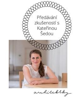 Architektky: Předávání zkušeností s Kateřinou Šedou- Praha -ARCHIP, Štulcova 89/1, Praha