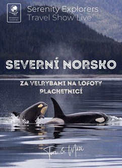 ONLINE: Severní Norsko - Za velrybami na Lofoty plachetnicí -Serenity Explorers YouTube , online, Online