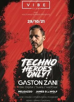 Techno Heroes Only | Gaston Zani- Brno -VIBE club, Starobrněnská 20, Brno