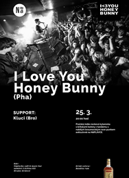 I love you honey bunny (Pha), Kluci (Bro)