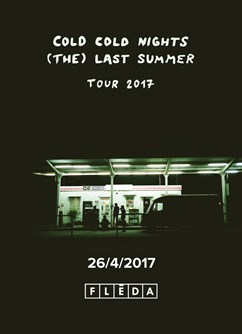 Cold Cold Nights - (The) Last Summer Tour 2017