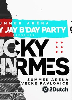DJ Jay Jay B´Day Party & Lucky Charmes