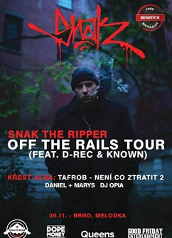 Snak The Ripper - Off The Rails Tour + Tafrob (křest alba)