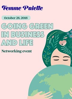 Femme Palette Networking: Going Green in Business and Life