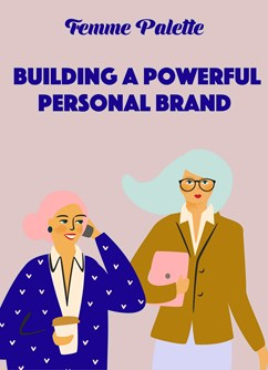 Femme Palette: Building a powerful personal brand