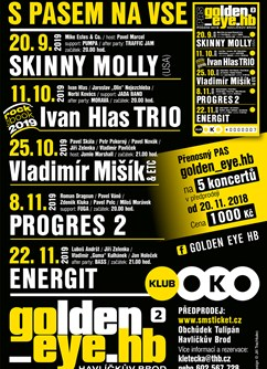 GOLDEN_EYE: Skinny Molly, Ivan Hlas, ETC, Progres 2, Energit