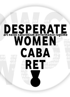 Desperate Women Cabaret vol. XI