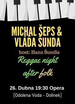 Michal Šeps a Vláďa Šunda (Reggae night after folk)