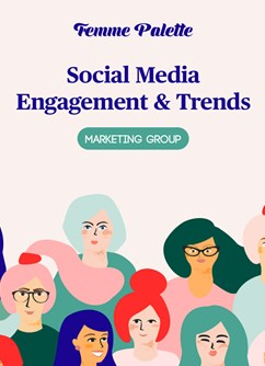 Marketing Workshop: Social Media Engagement & Trends