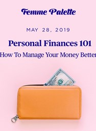 Personal Finances 101: How To Manage Your Money Better