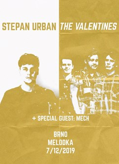Štěpán Urban + The Valentines + MECH