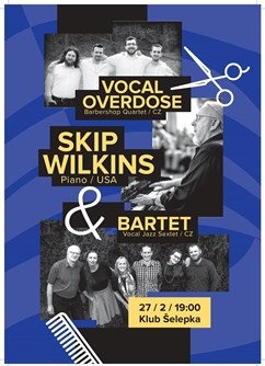 Skip Wilkins & Bartet + Vocal Overdose