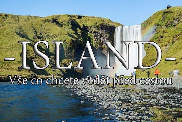 ISLAND - vše, co chcete vědět před cestou