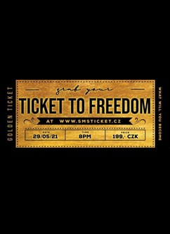 Your ticket to freedom